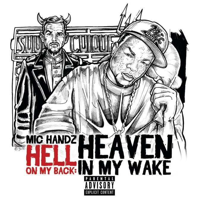 Mic Handz- Hell On My Back Heaven in My Wake
