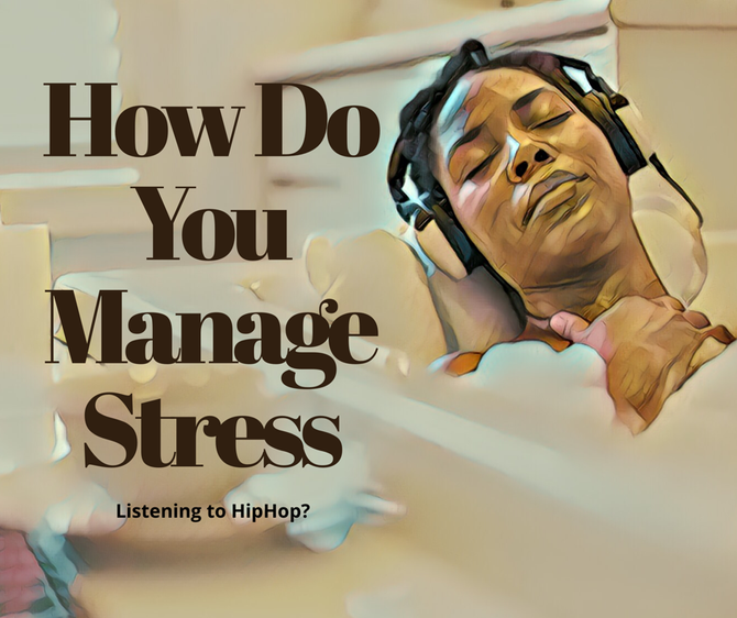 Managing Stress: The HipHop Community