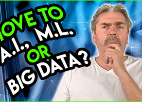 Should You Move Into Artificial Intelligence, Machine Learning or Big Data?
