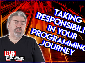 Learning to Program: Taking Responsibility for Your Journey