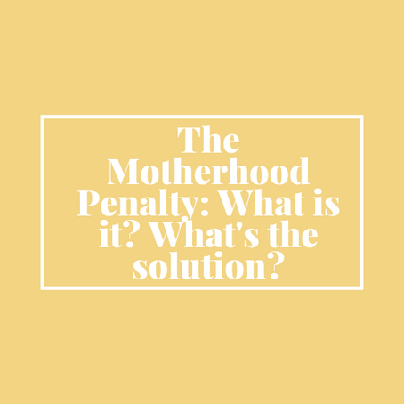 The Motherhood Penalty: Understanding and Mitigating It