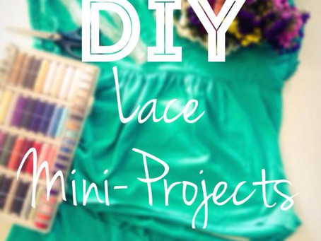 DIY: Mini-Proiecte cu Dantela