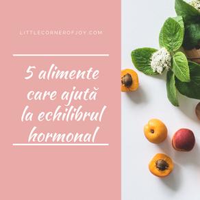 5 alimente care ajută la echilibrul hormonal