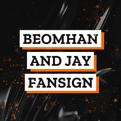BEOMHAN AND JAY DIGITAL FANSIGN