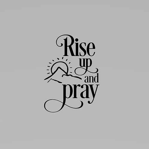 Rise Up And Pray Decal