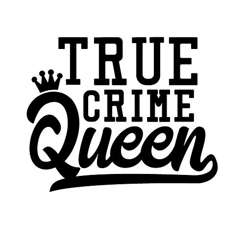 True Crime Queen Decal