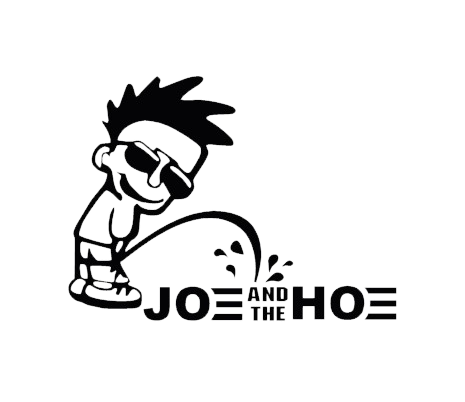 Piss On Joe And The Hoe