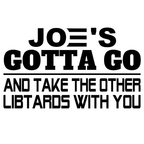 Joe's Gotta Go And Take The Other Libtards With You Decal