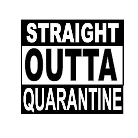 Straight Outta Quarantine Decal