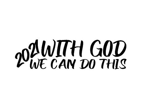 2021 With God We Can Do This Decal