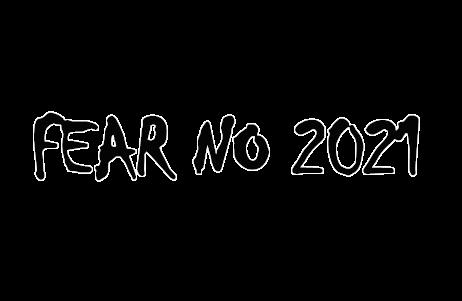 Fear No 2021