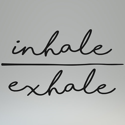 Inhale - Exhale Decal