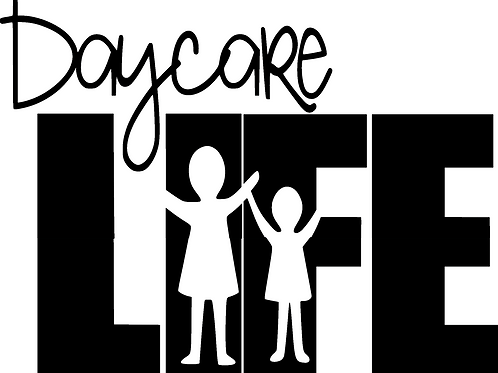 Daycare Life Decal
