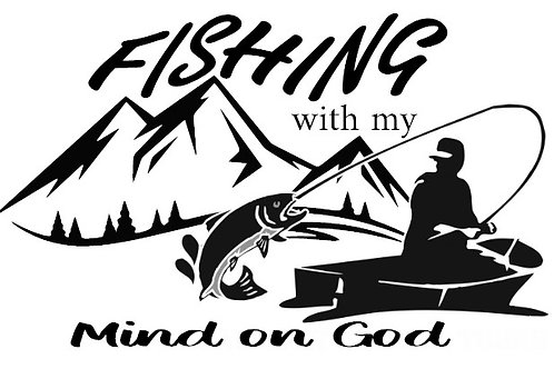 Fishing With My Mind On God Decal