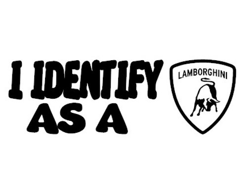 I Identify As A Lamborghini Decal