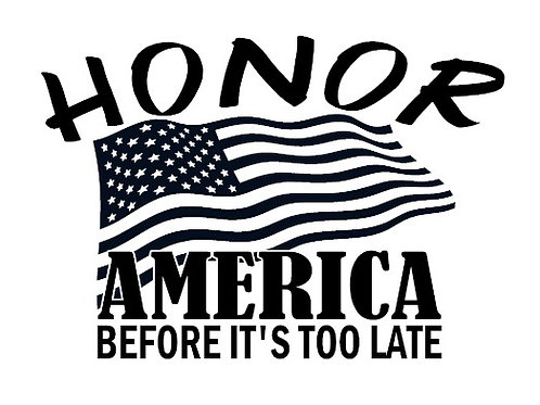 Honor America Before It's Too Late Decal