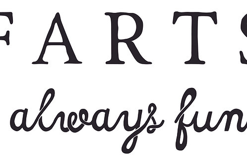 Farts Are Always Funny Decal