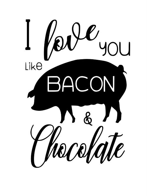 I Love You Like Bacon And Chocolate Decal