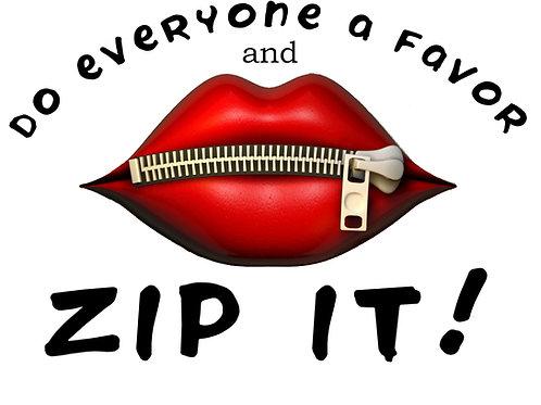 Do Everyone A Favor And Zip It Vinyl Sticker