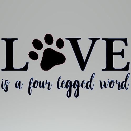 Love is a Four Legged Word Decal