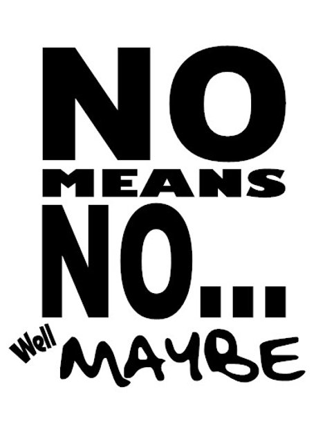No Means No....Well Maybe Decal