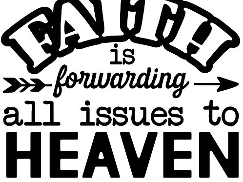 FAITH - Forwarding All Issues To Heaven Decal