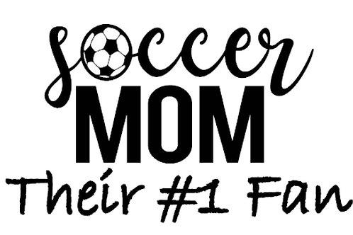 Soccer Mom - Their #1 Fan