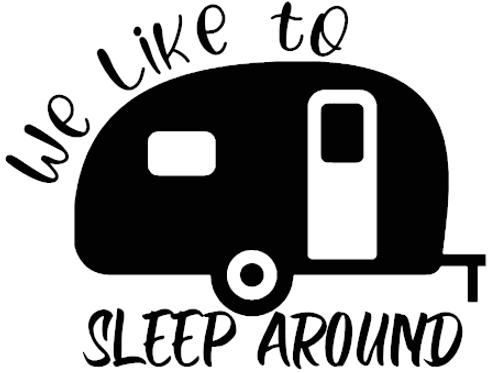We Like To Sleep Around Decal