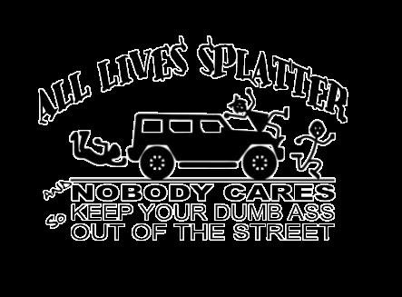All lives splatter