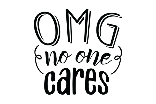 OMG - No One Cares Decal