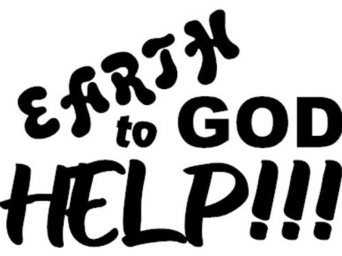 Earth to God - HELP Decal