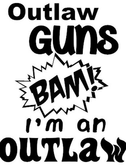 Outlaw Guns BAM I'm an Outlaw Decal