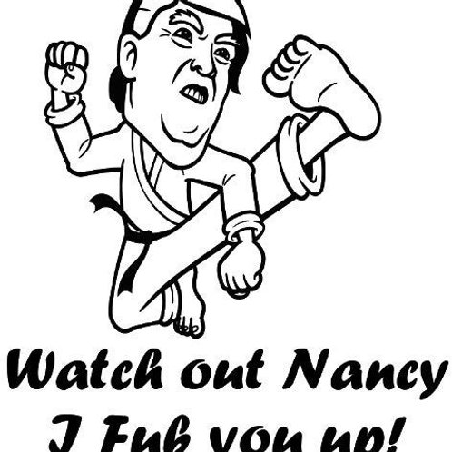 Watch Out Nancy - Trump Decal by Check Custom Design