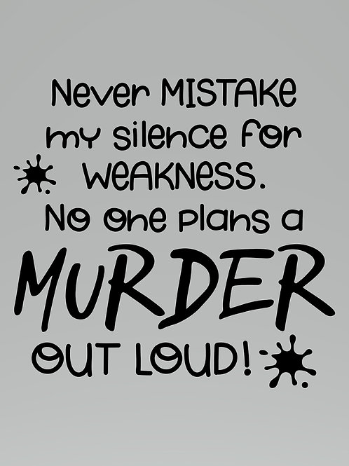 Never Mistake My Silence As Weakness Decal