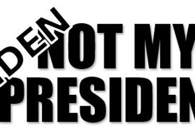 Not My President - Biden - Trump