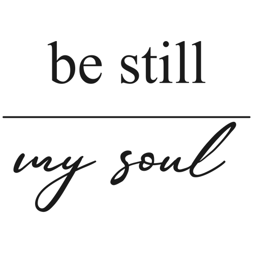 Be Still My Soul Decal
