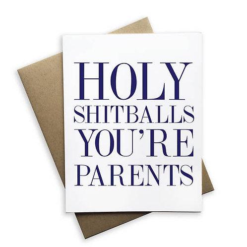 Holy Shitballs, You're Parents Greeting Card