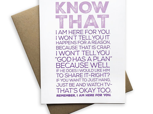 Know that...I am here for you Card