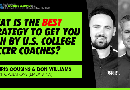 Blog: What is the Best Strategy to get you seen by U.S. College Soccer Coaches?