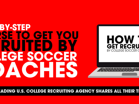 Coming Soon: New Course - How to Get Recruited by College Soccer Coaches