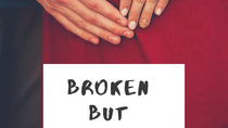 Broken but Healed