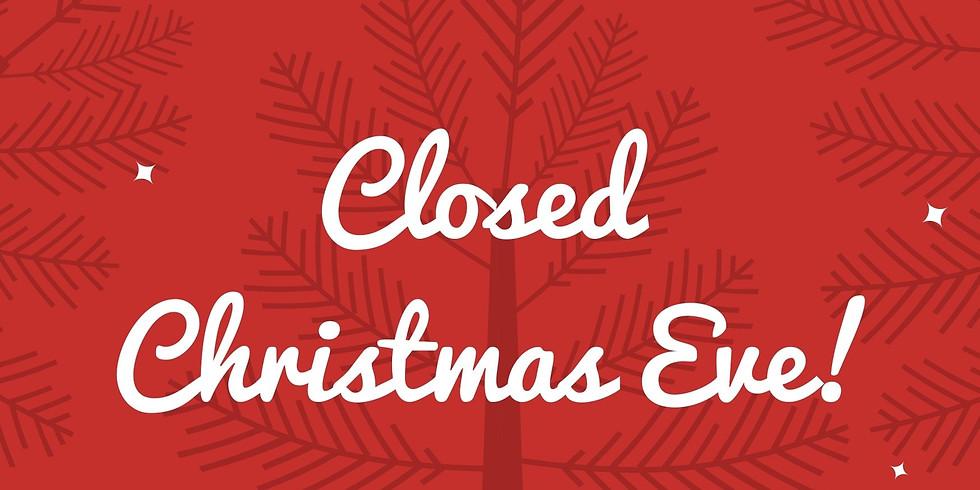 Closed Christmas Eve