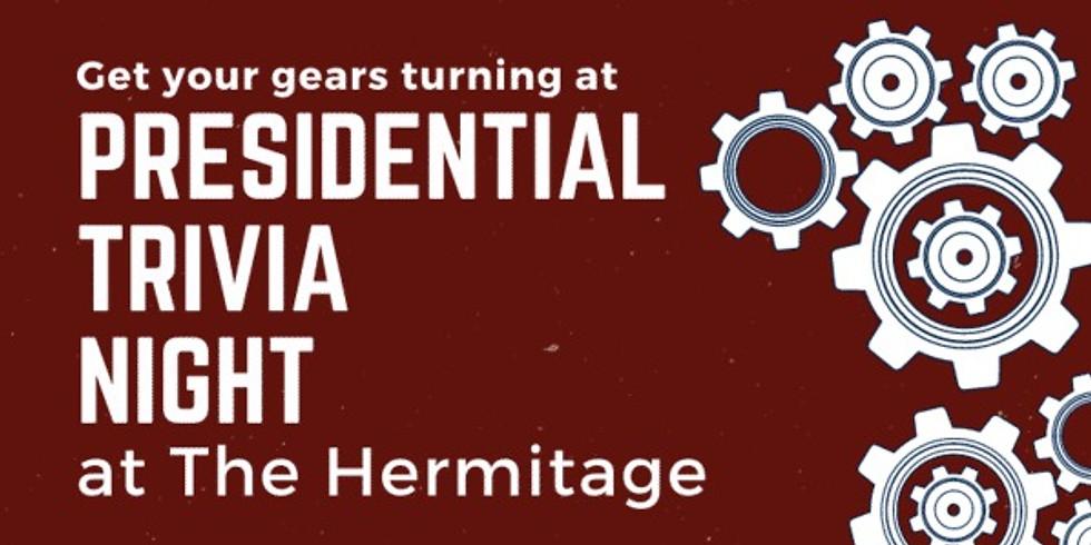 Presidential Trivia @ The Hermitage