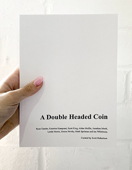 A Double Headed Coin - Limited edition artists catalogue