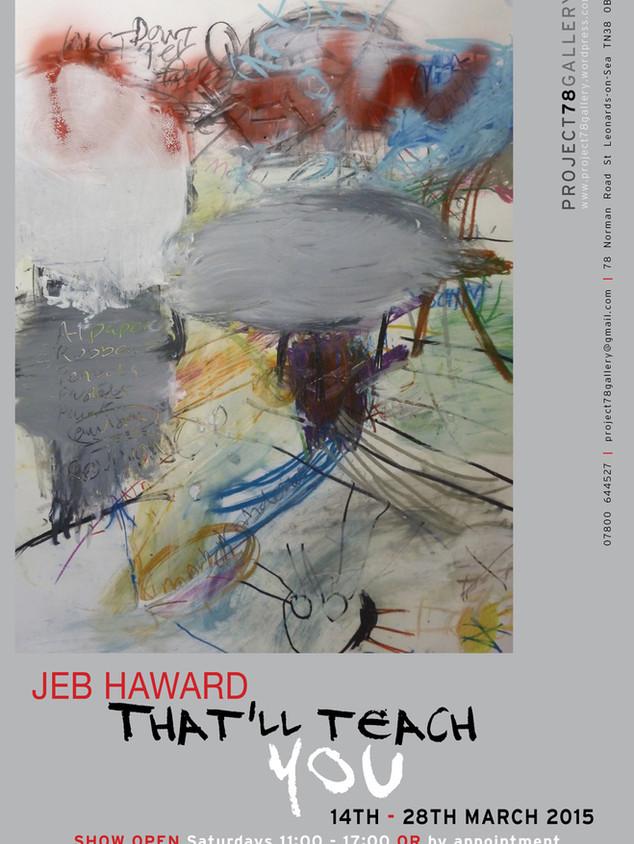 Jeb Haward - That'll Teach You