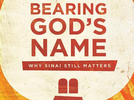 Bearing God's Name: Why Sinai Still Matters by Carmen Joy Imes