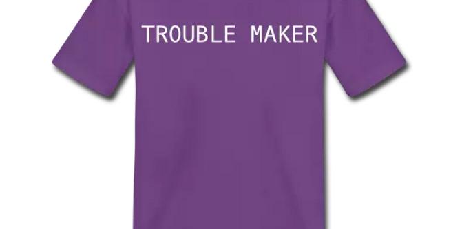 Unisex Trouble Maker Kids TShirt