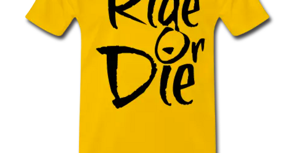 Ride Or Die Men's Premium TShirt (BL)