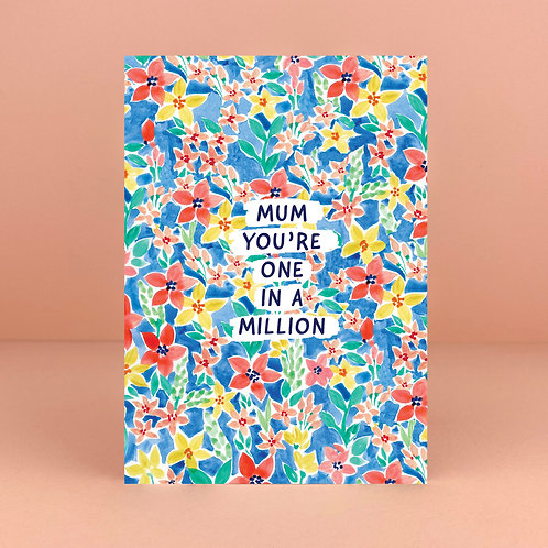 Mum you're one in a million! Card