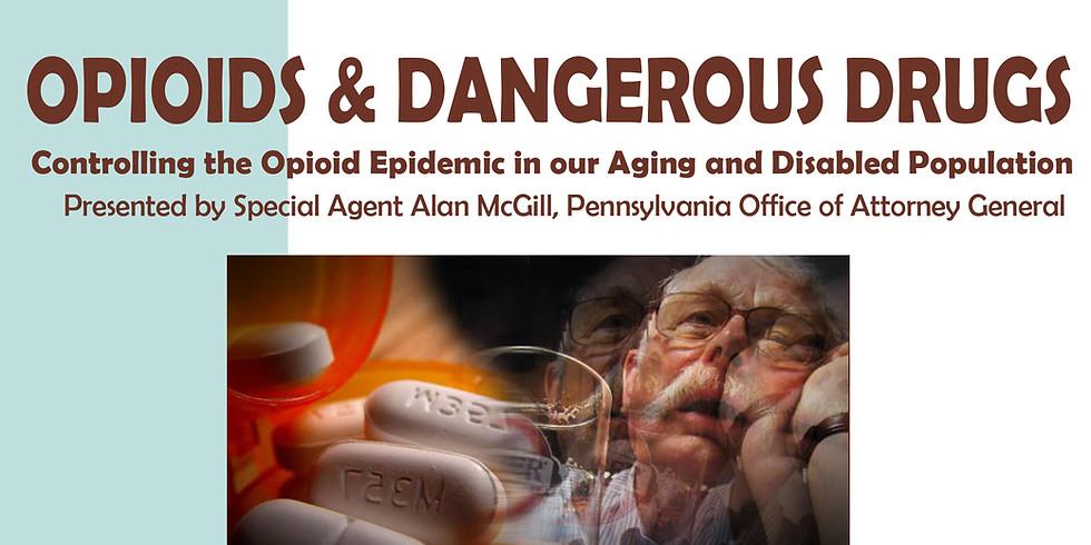 Opioids & Dangerous Drugs